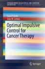 Optimal Impulsive Control for Cancer Therapy - eBook