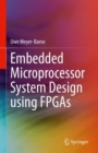 Embedded Microprocessor System Design using FPGAs - eBook