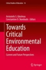 Towards Critical Environmental Education : Current and Future Perspectives - eBook