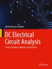 DC Electrical Circuit Analysis : Practice Problems, Methods, and Solutions - eBook