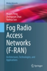 Fog Radio Access Networks (F-RAN) : Architectures, Technologies, and Applications - Book