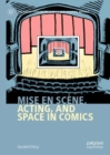 Mise en scene, Acting, and Space in Comics - Book