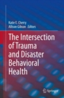 The Intersection of Trauma and Disaster Behavioral Health - eBook