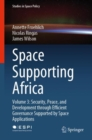 Space Supporting Africa : Volume 3: Security, Peace, and Development through Efficient Governance Supported by Space Applications - eBook