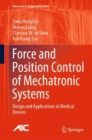 Force and Position Control of Mechatronic Systems : Design and Applications in Medical Devices - eBook