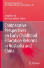 Comparative Perspectives on Early Childhood Education Reforms in Australia and China - eBook