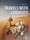 Travels with Curiosity : Exploring Mars by Rover - eBook