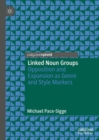 Linked Noun Groups : Opposition and Expansion as Genre and Style Markers - eBook