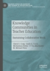 Knowledge Communities in Teacher Education : Sustaining Collaborative Work - eBook
