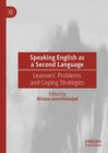 Speaking English as a Second Language : Learners' Problems and Coping Strategies - eBook