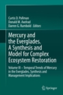 Mercury and the Everglades. A Synthesis and Model for Complex Ecosystem Restoration : Volume III - Temporal Trends of Mercury in the Everglades, Synthesis and Management Implications - eBook