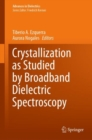 Crystallization as Studied by Broadband Dielectric Spectroscopy - eBook