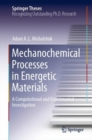 Mechanochemical Processes in Energetic Materials : A Computational and Experimental Investigation - eBook