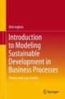 Introduction to Modeling Sustainable Development in Business Processes : Theory and Case Studies - eBook