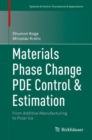 Materials Phase Change PDE Control & Estimation : From Additive Manufacturing to Polar Ice - eBook
