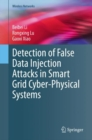 Detection of False Data Injection Attacks in Smart Grid Cyber-Physical Systems - eBook