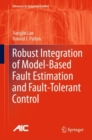 Robust Integration of Model-Based Fault Estimation and Fault-Tolerant Control - eBook