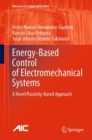 Energy-Based Control of Electromechanical Systems : A Novel Passivity-Based Approach - eBook