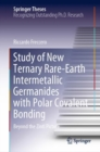 Study of New Ternary Rare-Earth Intermetallic Germanides with Polar Covalent Bonding : Beyond the Zintl Picture - eBook