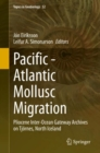 Pacific - Atlantic Mollusc Migration : Pliocene Inter-Ocean Gateway Archives on Tjornes, North Iceland - eBook