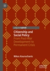 Citizenship and Social Policy : From Post-War Development to Permanent Crisis - eBook