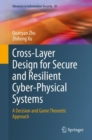 Cross-Layer Design for Secure and Resilient Cyber-Physical Systems :  A Decision and Game Theoretic Approach - eBook