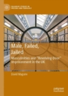 Male, Failed, Jailed : Masculinities and 'Revolving Door' Imprisonment in the UK - eBook