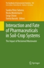 Interaction and Fate of Pharmaceuticals in Soil-Crop Systems : The Impact of Reclaimed Wastewater - eBook