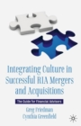 Integrating Culture in Successful RIA Mergers and Acquisitions : The Guide for Financial Advisors - Book