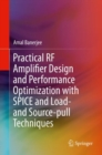 Practical RF Amplifier Design and Performance Optimization with SPICE and Load- and Source-pull Techniques - eBook