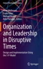 Organization and Leadership in Disruptive Times : Design and Implementation Using the 3-P-Model - Book