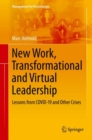 New Work, Transformational and Virtual Leadership : Lessons from COVID-19 and Other Crises - eBook