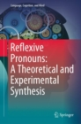 Reflexive Pronouns: A Theoretical and Experimental Synthesis - eBook
