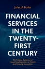 Financial Services in the Twenty-First Century : The Present System and Future Developments in Fintech and Financial Innovation - Book