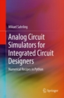 Analog Circuit Simulators for Integrated Circuit Designers : Numerical Recipes in Python - eBook