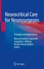 Neurocritical Care for Neurosurgeons : Principles and Applications - eBook