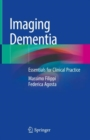 Imaging Dementia : Essentials for Clinical Practice - eBook