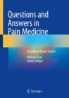 Questions and Answers in Pain Medicine : A Guide to Board Exams - eBook