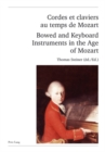 "Cordes et claviers au temps de Mozart - Bowed and Keyboard Instruments in the Age of Mozart : Actes des Rencontres Internationales ""harmoniques"", Lausanne 2006 - Proceedings of the ""harmoniques"" Inter - Book"
