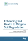 Enhancing Soil Health to Mitigate Soil Degradation - Book