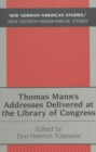 Thomas Mann's Addresses Delivered at the Library of Congress - Book