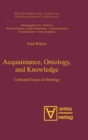 Acquaintance, Ontology, and Knowledge : Collected Essays in Ontology - Book