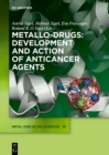 Metallo-Drugs: Development and Action of Anticancer Agents - eBook
