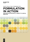 Formulation in Action : Applying Psychological Theory to Clinical Practice - eBook