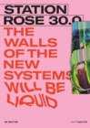 STATION ROSE 30.0 : The Walls of the new Systems will be Liquid - Book
