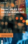 Principles of Green Banking : Managing Environmental Risk and Sustainability - Book