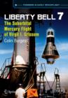 Liberty Bell 7 : The Suborbital Mercury Flight of Virgil I. Grissom - Book