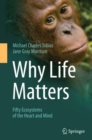 Why Life Matters : Fifty Ecosystems of the Heart and Mind - eBook