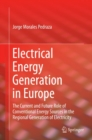 Electrical Energy Generation in Europe : The Current and Future Role of Conventional Energy Sources in the Regional Generation of Electricity - eBook