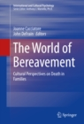 The World of Bereavement : Cultural Perspectives on Death in Families - eBook